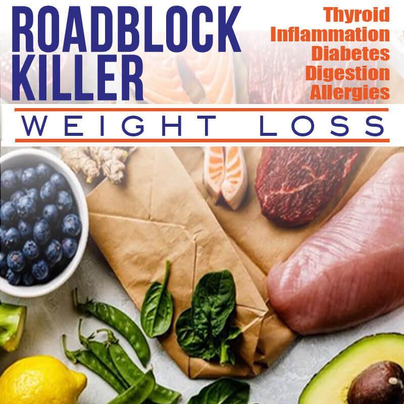 Roadblock Killer Weight Loss